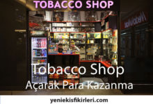 Photo of Tobacco Shop Açarak Para Kazanma
