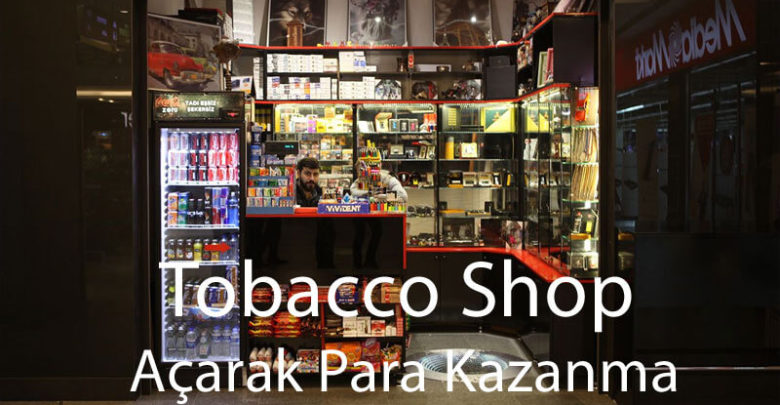 Photo of Tobacco Shop Açarak Para Kazanma