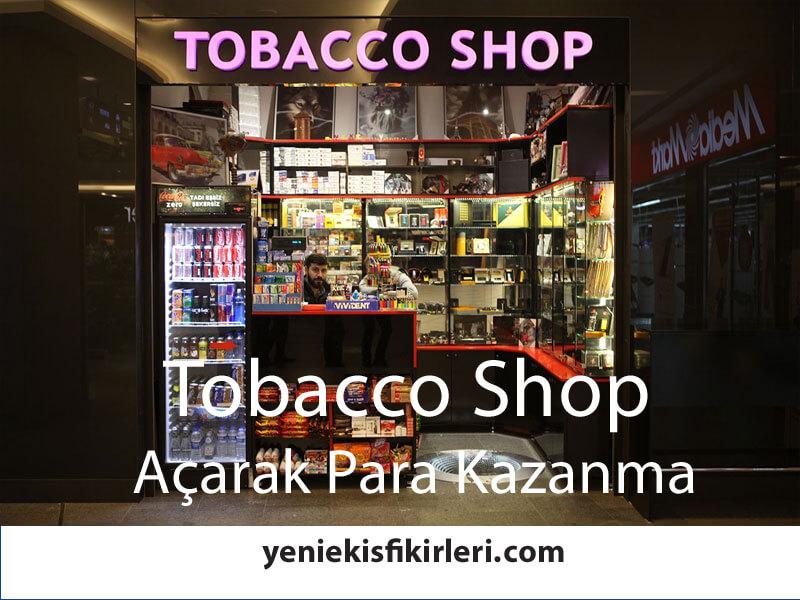 Tobacco Shop Açarak Para Kazanma