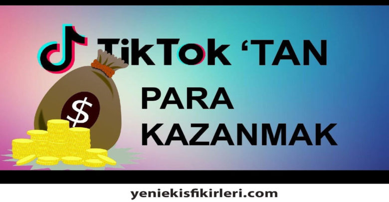 Photo of Tiktok'tan Para Kazanma Nasıl Yapılır?