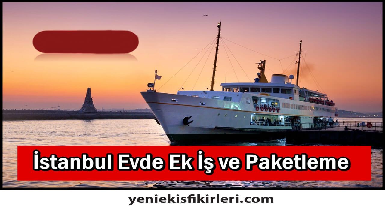 Evde Ek İş İlanları İstanbul Avrupa Yakası
