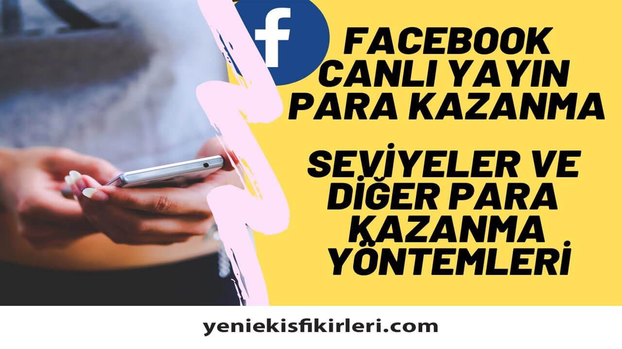 Facebook Canlı Yayın Para Kazanma