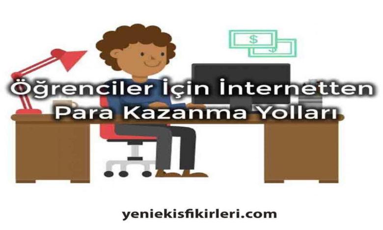 Photo of Öğrenciler için İnternetten Para Kazanma Yolları0 (0)