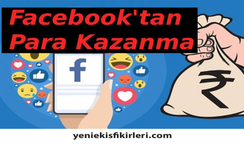 Photo of Facebook'tan Para Kazanma Yöntemleri0 (0)