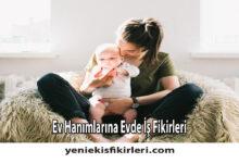 Photo of Ev Hanımlarına Evde İş Fikirleri